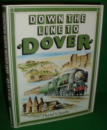 Image for DOWN THE LINE TO DOVER a Pictorial History of Kent's Boat Train Line