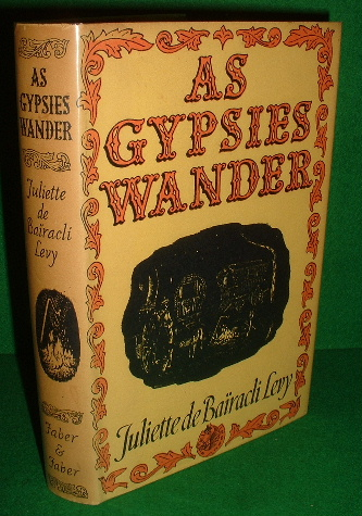 Image for AS GYPSIES WANDER Being an Account of Life with the Gypsies in England, Provance, Spain, Tukey & North Africa