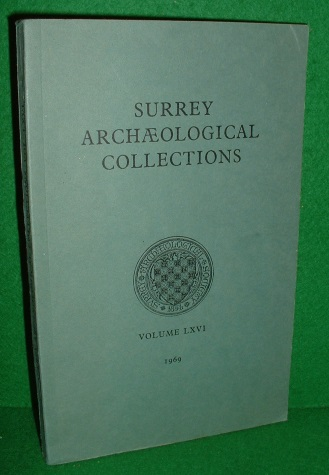 Image for SURREY ARCHAEOLOGICAL COLLECTIONS Relating to the History & Antiquities of the County Volume LXV1