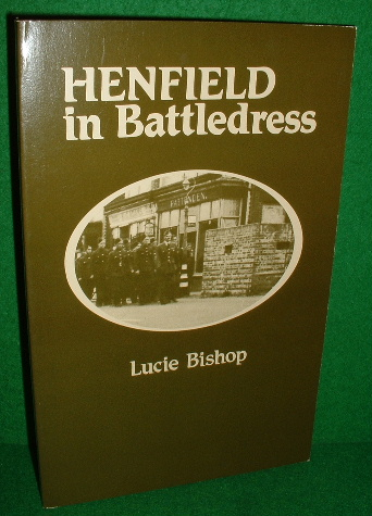 HENFIELD IN BATTLEDRESS Pages from a Scrapbook